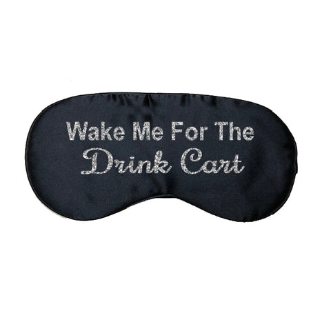 Wake Me for the Drink Cart Satin Eye Mask