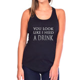 You Look Like I Need a Drink Glitter Tank