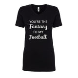 You're The Fantasy To My Football Glitter Shirt