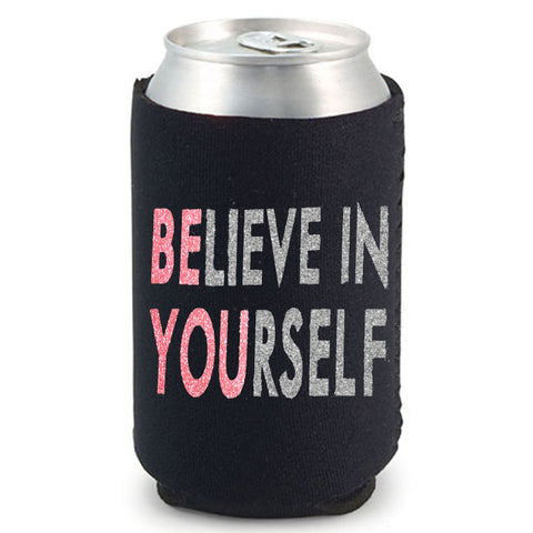 Believe In Yourself Can Cooler