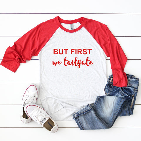 But First We Tailgate Football Raglan