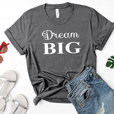 Dream Big Short Sleeve Shirt