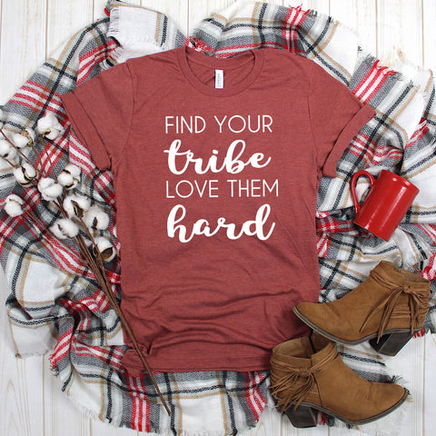 Find Your Tribe Love Them Hard Short Sleeve Shirt