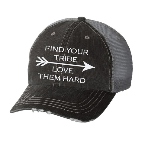 Find Your Tribe Love Them Hard Ladies Distressed Hat
