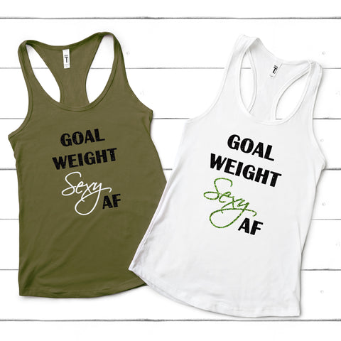 Goal Weight Sexy AF Tank Top