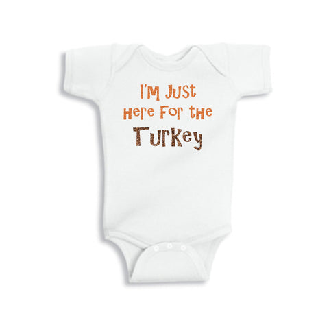 I'm Just Here For the Turkey Onesie