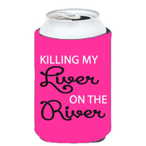 Killing My Liver on the River Can Cooler
