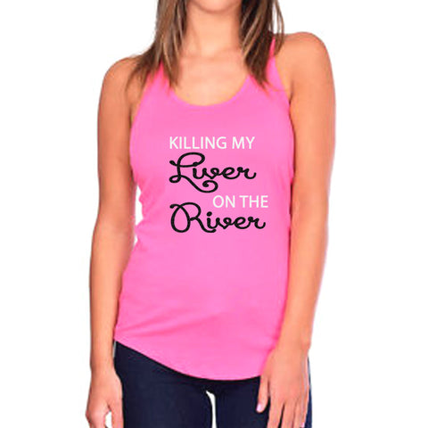 Killing My Liver on the River Tank Top