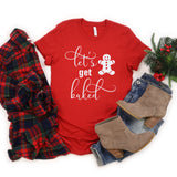 Let's Get Baked Holiday Shirt