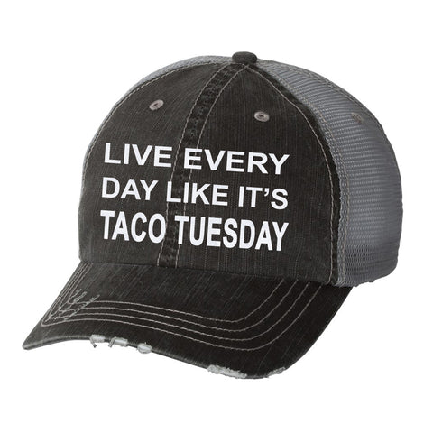 Live Every Day Like It's Taco Tuesday Distressed Ladies Trucker Hat