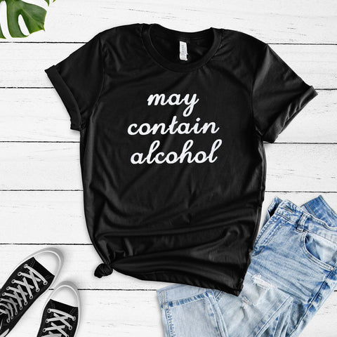 May Contain Alcohol Unisex T-Shirt