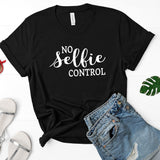 No Selfie Control Short Sleeve Shirt
