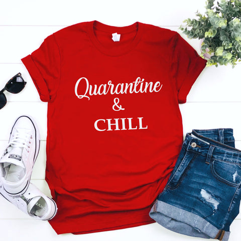 Quarantine and Chill Unisex Shirt