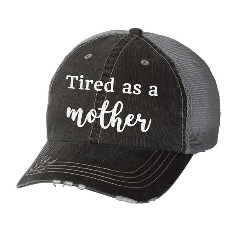 Tired as a Mother Distressed Ladies Trucker Hat
