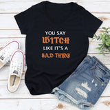 You Say Witch Like It's a Bad Thing Glitter Short Sleeve Shirt