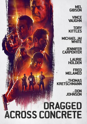 Dragged Across Concrete HDX VUDU or 4K iTunes