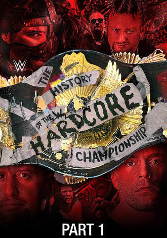 WWE: The History of the WWE Hardcore Championship 24/7 HDX Vudu