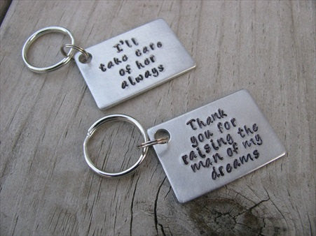 "Keychain Set- Mother in Law Gifts- ""Thank you for raising the man of my dreams"" and ""I'll take care of her always"" - Hand Stamped Metal Keychains"