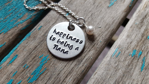 "Nana Necklace- ""happiness is being a Nana""  - Hand-Stamped Necklace with an accent bead of your choice"