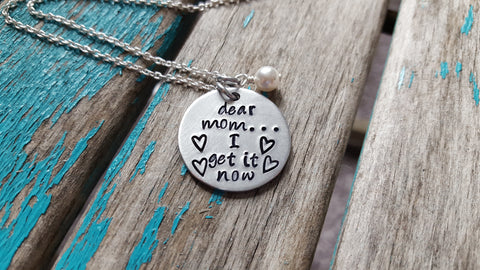 "Mother's Inspiration Necklace- ""dear mom...I get it now"" with Stamped Hearts - Hand-Stamped Necklace with an accent bead in your choice of colors"