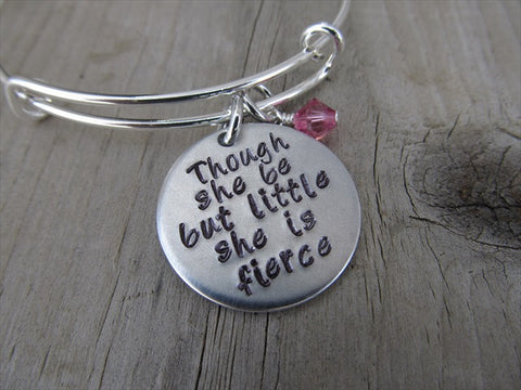"Inspirational Bracelet- ""Though she be but little she is fierce"" - Hand-Stamped Bracelet- Adjustable Bangle Bracelet with an accent bead in your choice of colors"