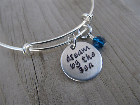 "Dream By The Sea Inspiration Bracelet - ""dream by the sea"" Bracelet-  Hand-Stamped Bracelet- Adjustable Bangle Bracelet with an accent bead of your choice"