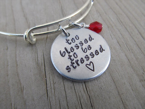 "Too Blessed to Be Stressed Inspiration Bracelet- ""too blessed to be stressed"" with stamped heart - Hand-Stamped Bracelet- Adjustable Bangle Bracelet with an accent bead of your choice"