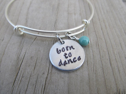 "Born to Dance Bracelet- ""born to dance""  - Hand-Stamped Bracelet-Adjustable Bracelet with an accent bead of your choice"