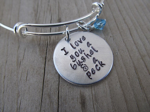 "Inspirational Bracelet- ""I love you a bushel & a peck"" - Hand-Stamped Bracelet- Adjustable Bangle Bracelet with an accent bead in your choice of colors"