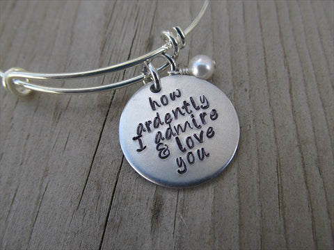 "Pride and Prejudice Quote Bracelet- ""how ardently I admire & love you"" - Hand-Stamped Bracelet- Adjustable Bangle Bracelet with an accent bead in your choice of colors"