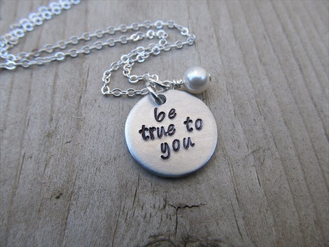 "Be True To You Inspiration Necklace- ""be true to you""  - Hand-Stamped Necklace with an accent bead in your choice of colors"