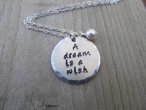 "Dream Is A Wish Inspiration Necklace- ""A dream is a wish""  - Hand-Stamped Necklace with an accent bead of your choice"