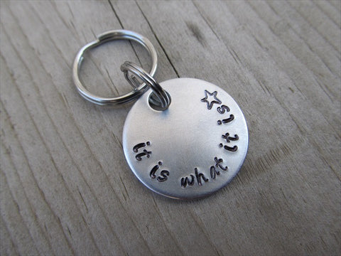 "Small Hand-Stamped Keychain ""it is what it is"" with stamped star- Small Circle Keychain - Hand Stamped Metal Keychain"