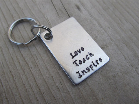 "Teacher Keychain- ""Love Teach Inspire"" - Hand Stamped Metal Keychain"