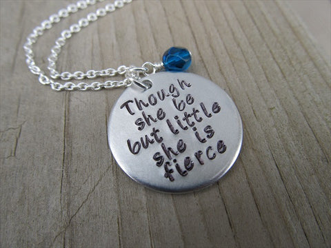 "Inspiration Necklace ""Though she be but little she is fierce""- Hand-Stamped Necklace with an accent bead in your choice of colors"