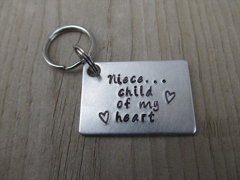 "Niece Keychain- ""Niece...child of my heart"" with stamped hearts - Hand Stamped Metal Keychain"
