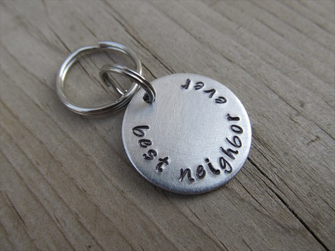 "Small Hand-Stamped Keychain ""best neighbor ever"" - Small Circle Keychain - Hand Stamped Metal Keychain"