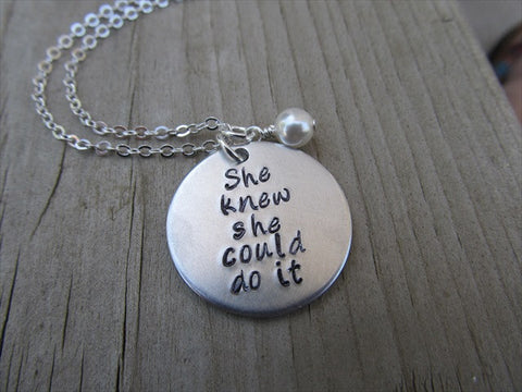 "Inspiration Necklace, Graduation Necklace- ""She knew she could do it"" with an accent bead of your choice"