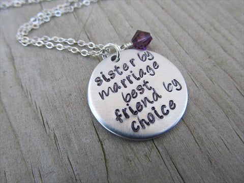 "Sister in Law Necklace- ""sister by marriage best friend by choice"" with an accent bead of your choice"