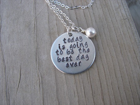 "Inspiration Necklace- ""today is going to be the best day ever""  - Hand-Stamped Necklace with an accent bead of your choice"