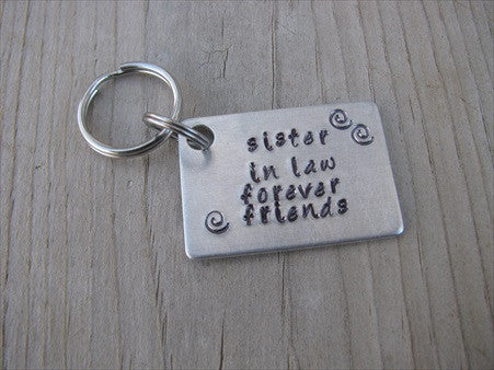 "Inspiration Keychain, Handmade Keychain- ""sister in law forever friends"" with stamped swirls - hand stamped keychain- Keychain for Friend- Hand Stamped Metal Keychain"