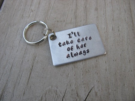 "Mother in Law Keychain- ""I'll take care of her always""- Hand Stamped Metal Keychain"