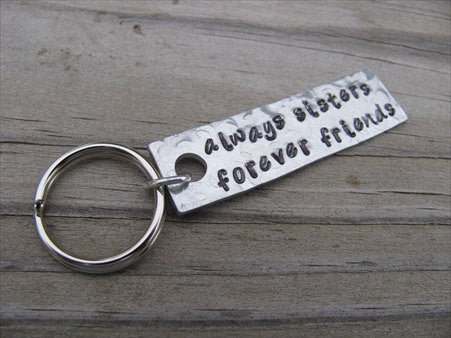 "Sister Keychain- Gift for Sister- Keychain- ""always sisters forever friends""- Keychain- Textured- small, narrow keychain"