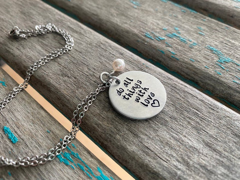 "Do All Things With Love Inspiration Necklace- ""do all things with love"" - Hand-Stamped Necklace with an accent bead in your choice of colors"
