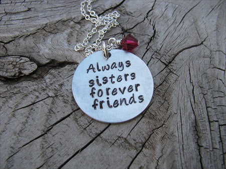 "Sisters Necklace- Hand-Stamped ""Always sisters forever friends"" - Hand-Stamped Necklace with an accent bead of your choice"