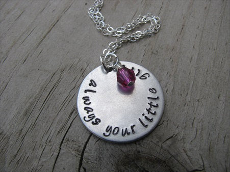 "Always Your Little Girl Inspiration Necklace- ""always your little girl"" - Hand-Stamped Necklace with an accent bead in your choice of colors"