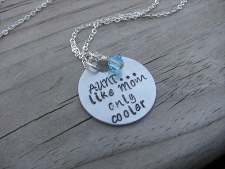 "Aunt Necklace- ""AUNT...like Mom only cooler""  - Hand-Stamped Necklace  -with an accent bead of your choice"