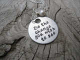 "Be The Change You Wish to See Inspiration Necklace- ""Be the change you wish to see"" - Hand-Stamped Necklace with an accent bead in your choice of colors"