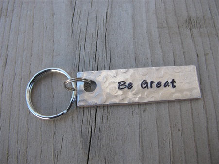 "Be Great Inspiration Keychain - ""Be Great""  - Hand Stamped Metal Keychain- small, narrow keychain"