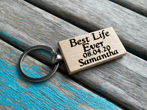 "Best Life Ever Keychain- ""Best Life Ever"" -with name and a date of your choice- Personalized Wood Keychain"